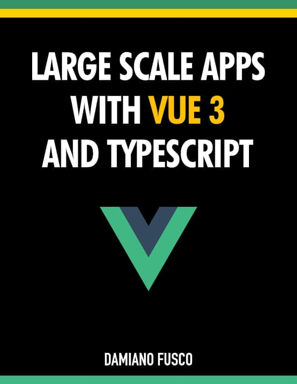 Large Scale Apps with Vue 3 and TypeScript (English edition)